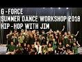 G-Force Summer Dance Workshop 2018 Hip-hop with Jim (full Video)