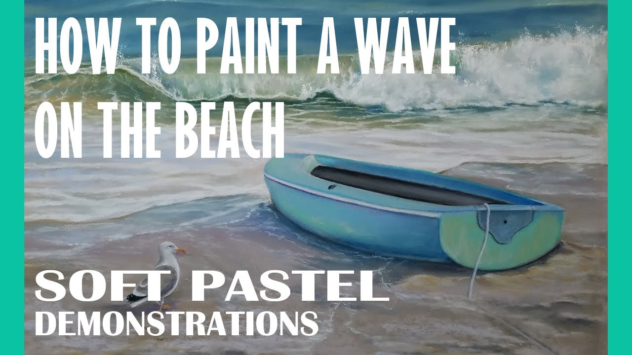 How to Paint a Wave on the Beach - Soft Pastel Demonstration