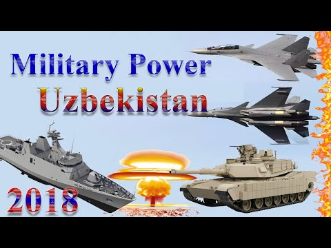 Uzbekistan Military Power 2018 | How Powerful is Uzbekistan?
