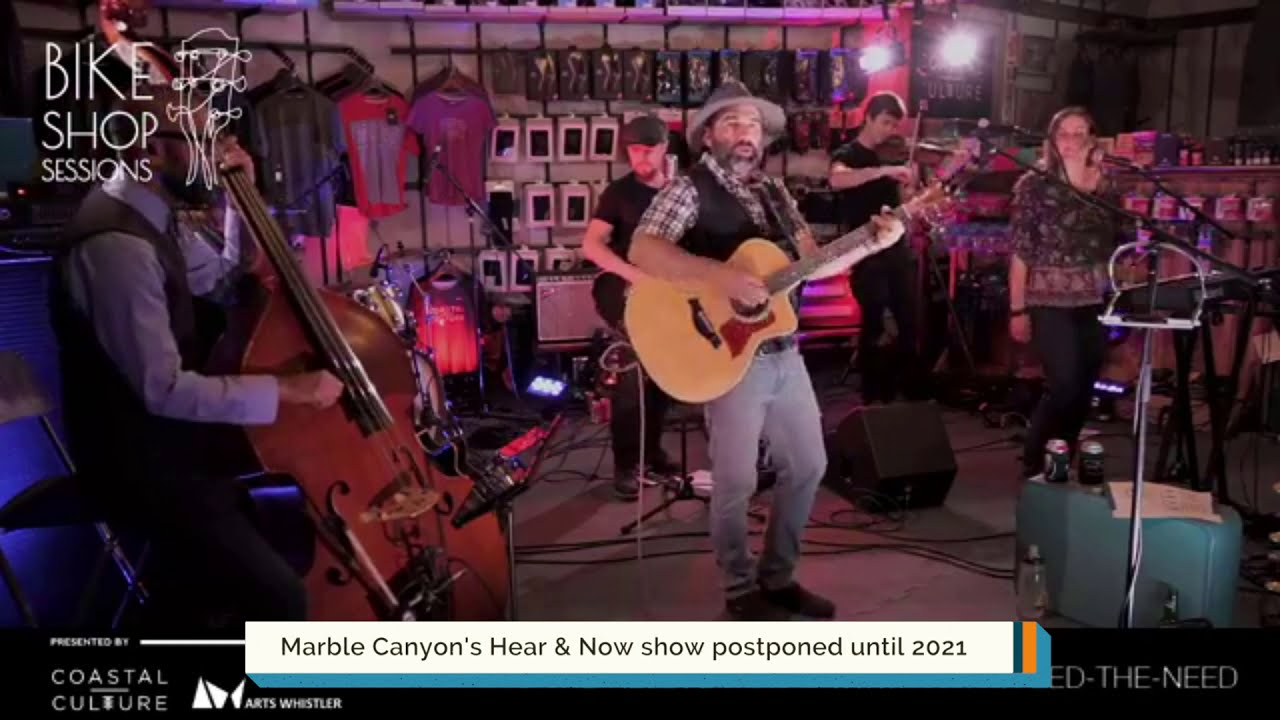 Marble Canyon   Hear & Now: Whistler's Local Music Celebration (2020 Bike Shop Session Encore)