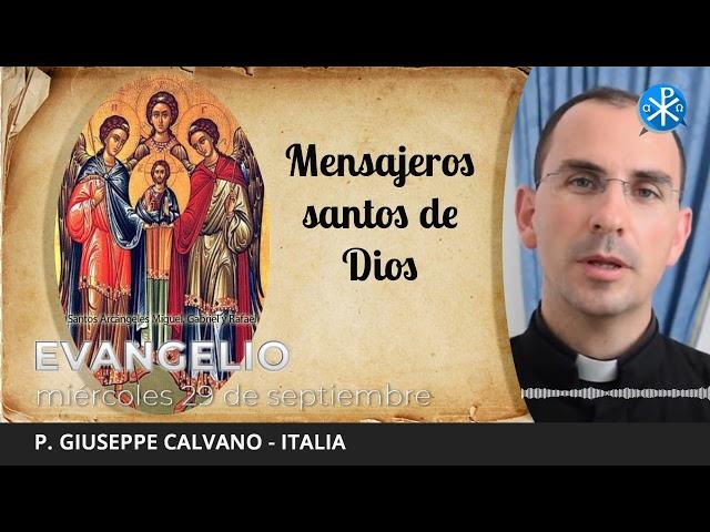 Evangelio de hoy, 29 de septiembre de 2021   Mensajeros santos de Dios.