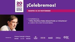 Conferencia.1994: política para desactivar la violencia con José Woldenberg.