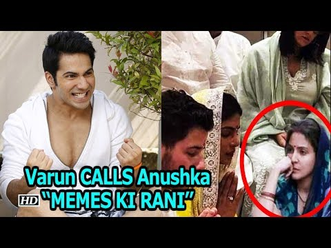 "Varun CALLS Anushka ""MEMES KI RANI"" 