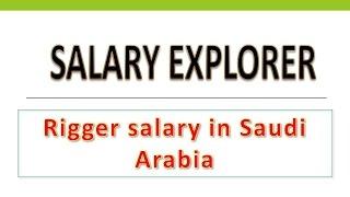 Rigger salary in saudi Arabia