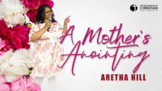 A MOTHER'S ANOINTING // ARETHA HILL (sermon)
