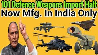 Breaking News - List जारी की गई 101 Defence Weapons की जो अब भारत मे ही बनेंगे , Import नहीं होगा