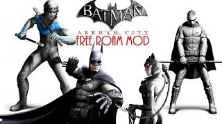 Batman: Arkham City | PC Free Roam Mod (Nightwing, Robin, Bruce Wayne, ETC)