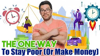 The One Way To Stay Poor (Or Make Money): Tai Lopez On Time & Money