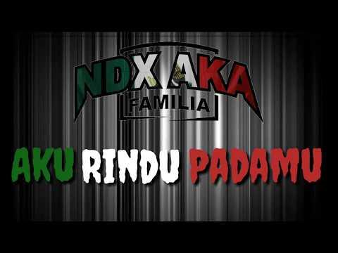 Lirik Lagu NDX A.k.a - Aku Rindu Padamu
