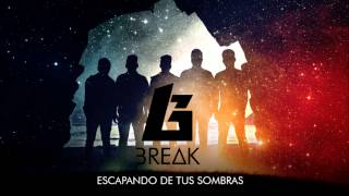 BREAK - ESCAPANDO DE TUS SOMBRAS