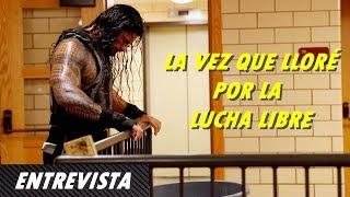 Roman Reigns explica la ocasión en la que lloró por la Lucha Libre | WWE Entrevista