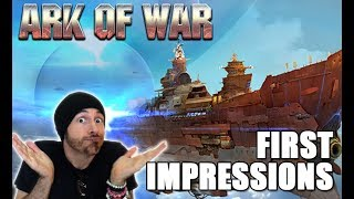 ARK OF WAR : First Impressions?