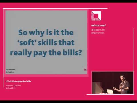 James Chudley - UX skills to pay the bills @ Mirror Conf 2016