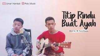 Titip rindu buat ayah cover by M. Yunus Siagian