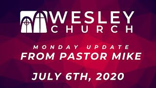 An Update from Pastor Michael| July 6th, 2020