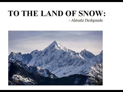 TO THE LAND OF SNOW  - Ahtushi Deshpande - TNPSC GENERAL ENGLISH