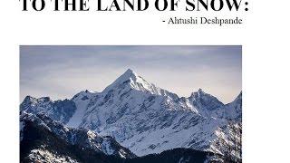 TO THE LAND OF SNOW  - Ahtushi Deshpande - TNPSC GENERAL ENGLISH