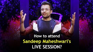 How to attend Sandeep Maheshwari's LIVE SESSION?