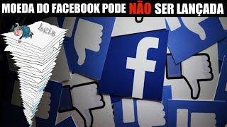 Criptomoeda do Facebook, LIBRA, pode NÃO ser lançada!