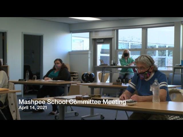 Mashpee School Committee Meeting 04-14-21