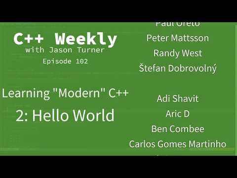 "C++ Weekly - Ep 102 - Learning ""Modern C++"" - 2: Hello World"