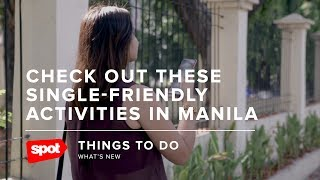 Solo for the Weekend? Check Out These Single-Friendly Activities in Manila
