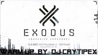 Video EXODUS Festival 2017 - Warm Up Mix by DJ Crytipex download MP3, 3GP, MP4, WEBM, AVI, FLV November 2017