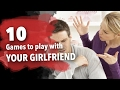 10 Best Games to Play with Your GIRLFRIEND