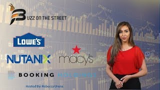 """Buzz on the Street"" Show: Stock Market Earnings Report (NYSE: M LOW) (NASDAQ: NTNX BKNG)"