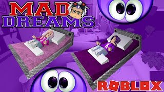 Roblox: Mad Dreams / OUR WORST NIGHTMARES COME TRUE! 🛏️