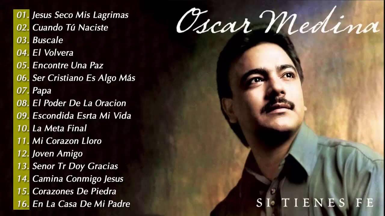 Oscar Medina Exitos Mix LA MEJOR MUSICA CRISTIANA
