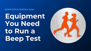 What equipment will I need for the beep test?