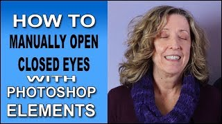 Manually Open Closed Eyes with Photoshop Elements