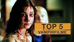 TOP 5: Vampirfilme [Modern]