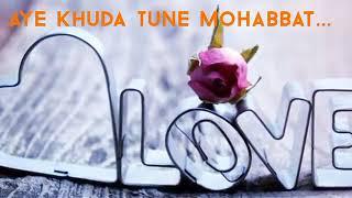 ay-khudaa-tu-ny-mhbbt-y-bnaee-q-h
