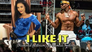 Diamond Platnumz ft Hamisa Mobeto New Song I i like it NI BALAA
