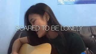 Martin Garrix feat Dua Lipa-Scared To Be Lonely (By Eltasya Natasha)