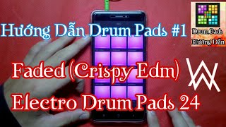 Drum Pads Tutorial #1: Faded (Crispy EDM) Electro Drum Pads 24