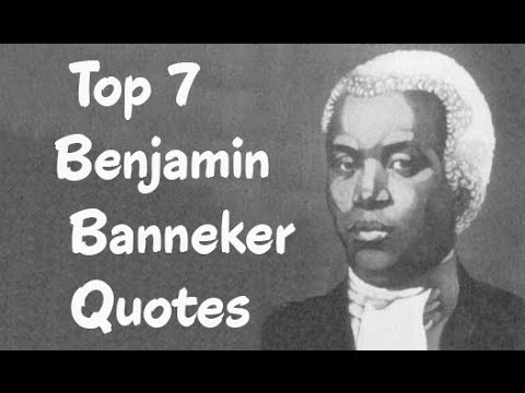 Top 7 Benjamin Banneker Quotes || The free African American almanac author