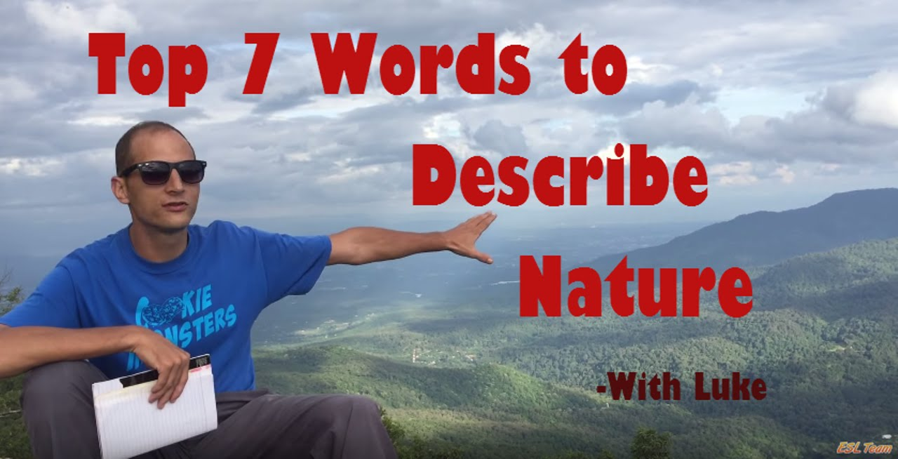 Top 7 English Words To Describe Nature Vocabulary Lesson For Advanced Esl Students Youtube