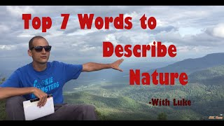Top 7 English Words to Describe Nature - Vocabulary Lesson for Advanced ESL Students