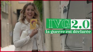 REPORTAGE : IVG 2.0