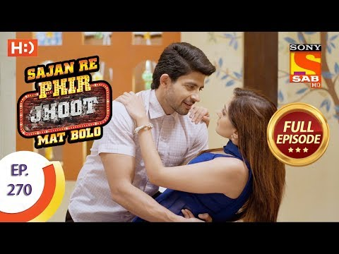 Sajan Re Phir Jhoot Mat Bolo – Ep 270 – Full Episode – 8th June, 2018