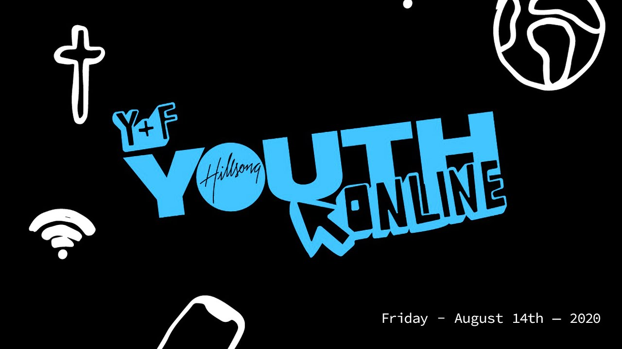 HILLSONG YOUTH ONLINE   Tonight @ 7PM (EST)