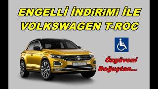 Engelli İndirimi Ile Volkswagen T-ROC Özgüveni Doğuştan