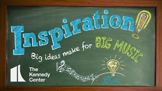 """Inspiration: Big Ideas Make for Big Music"" 