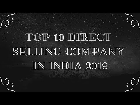 TOP DIRECT SELLING COMPANY IN INDIA 2019 / TOP BEST DIRECT SELLING COMPANY IN INDIA 2019 //
