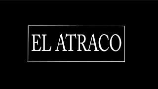 EL ATRACO (The Heist) - Short Film IB Spanish 4