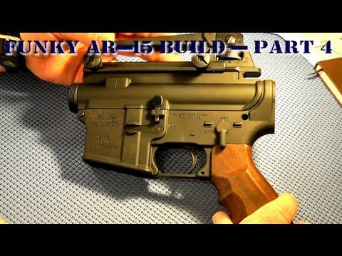 Funky AR-15 Build - Part 4 - Upper Receiver and Carry Handle