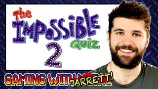 The Impossible Quiz #2 (Gaming w/ Jarrett?!)